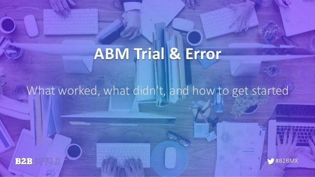 abm-trial-error-what-worked-what-didnt-1-638