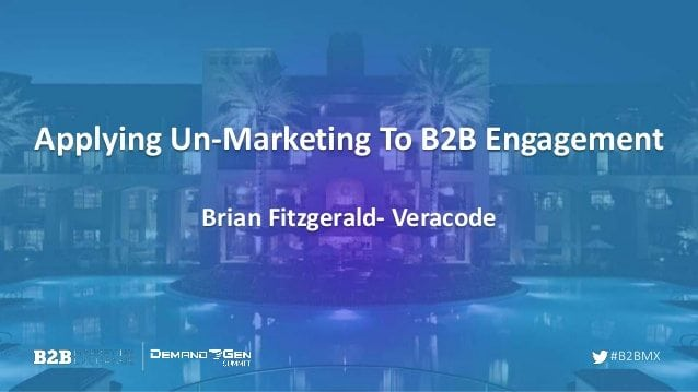 applying-unmarketing-to-b2b-engagement-1-638