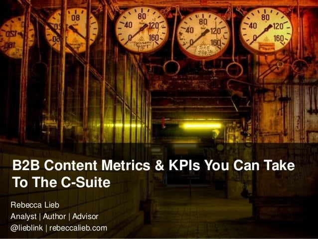 b2b-content-metrics-kpis-you-can-take-to-the-csuite-1-638
