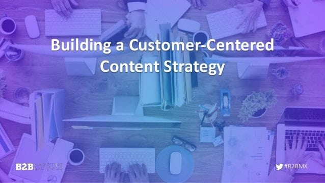 building-a-customercentered-content-strategy-1-638