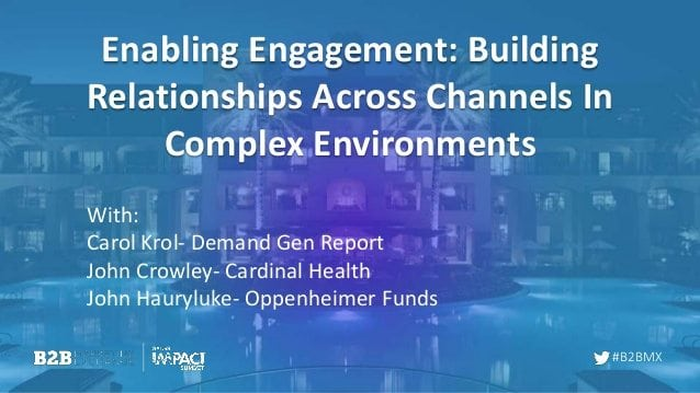 enabling-engagement-building-relationships-across-channels-in-complex-environments-1-638