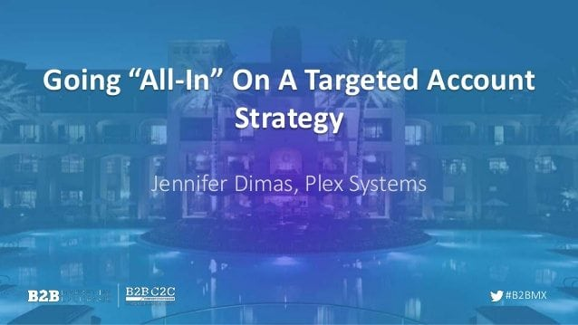 going-all-in-on-a-targeted-account-strategy-1-638