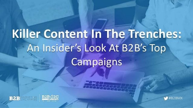 killer-content-in-the-trenches-an-insiders-look-at-b2bs-top-campaigns-1-638-1