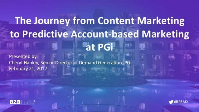 the-journey-from-content-marketing-to-predictive-accountbased-marketing-at-pgi-1-638