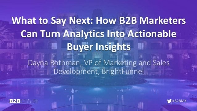 what-to-say-next-how-b2b-marketers-can-turn-analytics-into-actionable-buyer-insight-1-638